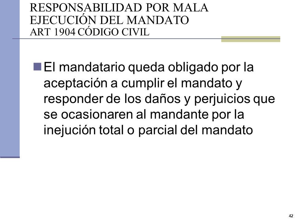 RESPONSABILIDAD POR MALA EJECUCIÓN DEL MANDATO ART 1904 CÓDIGO CIVIL