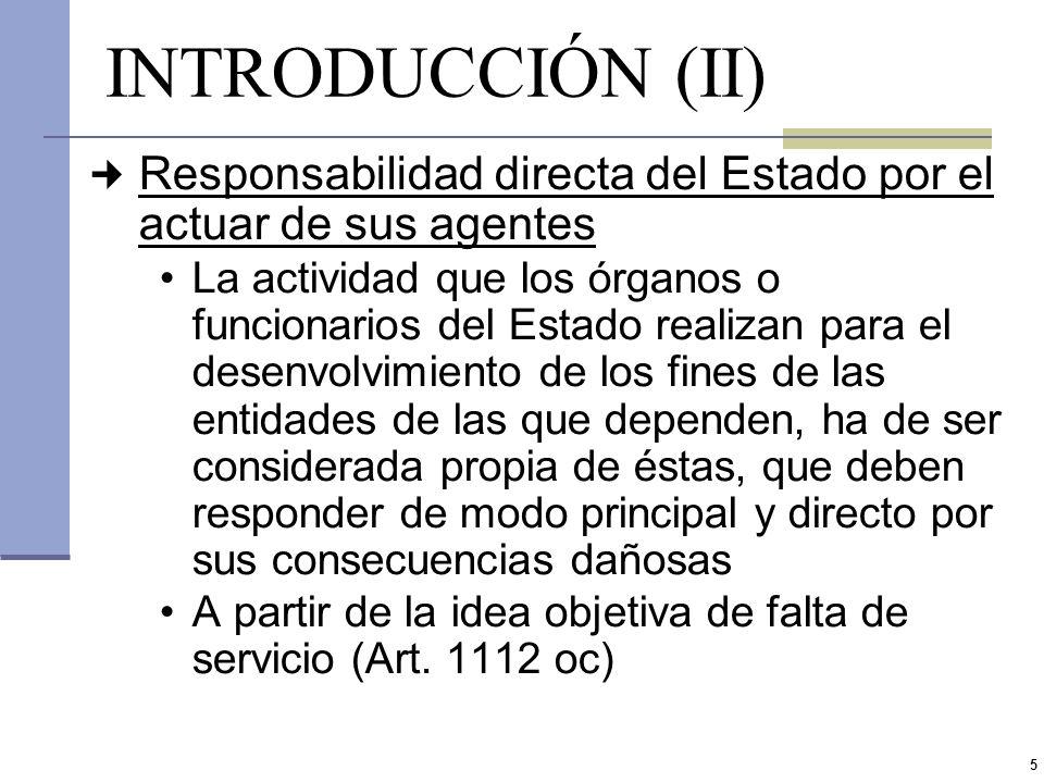 INTRODUCCIÓN (II)Responsabilidad directa del Estado por el actuar de sus agentes.