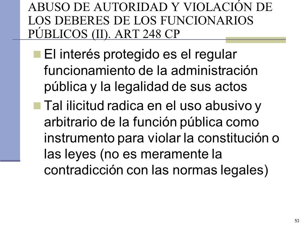 ABUSO DE AUTORIDAD Y VIOLACIÓN DE LOS DEBERES DE LOS FUNCIONARIOS PÚBLICOS (II). ART 248 CP