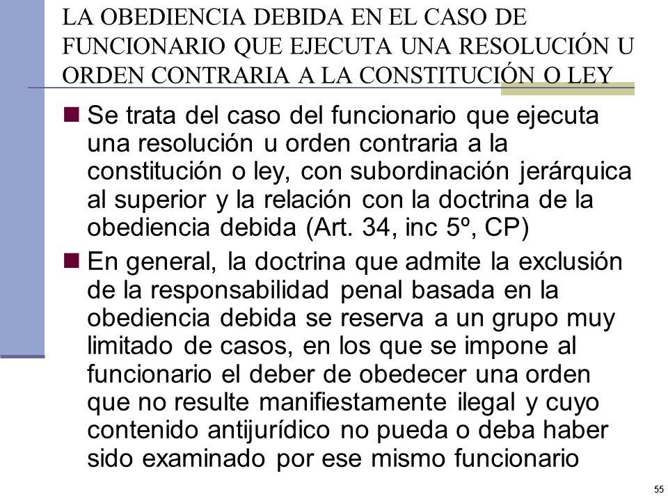 LA OBEDIENCIA DEBIDA EN EL CASO DE FUNCIONARIO QUE EJECUTA UNA RESOLUCIÓN U ORDEN CONTRARIA A LA CONSTITUCIÓN O LEY