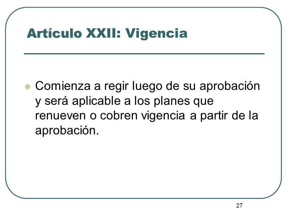 Artículo XXII: Vigencia