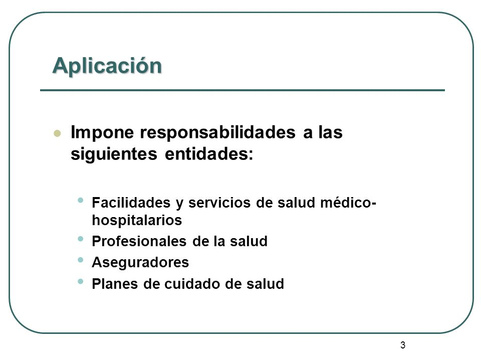 Aplicación Impone responsabilidades a las siguientes entidades: