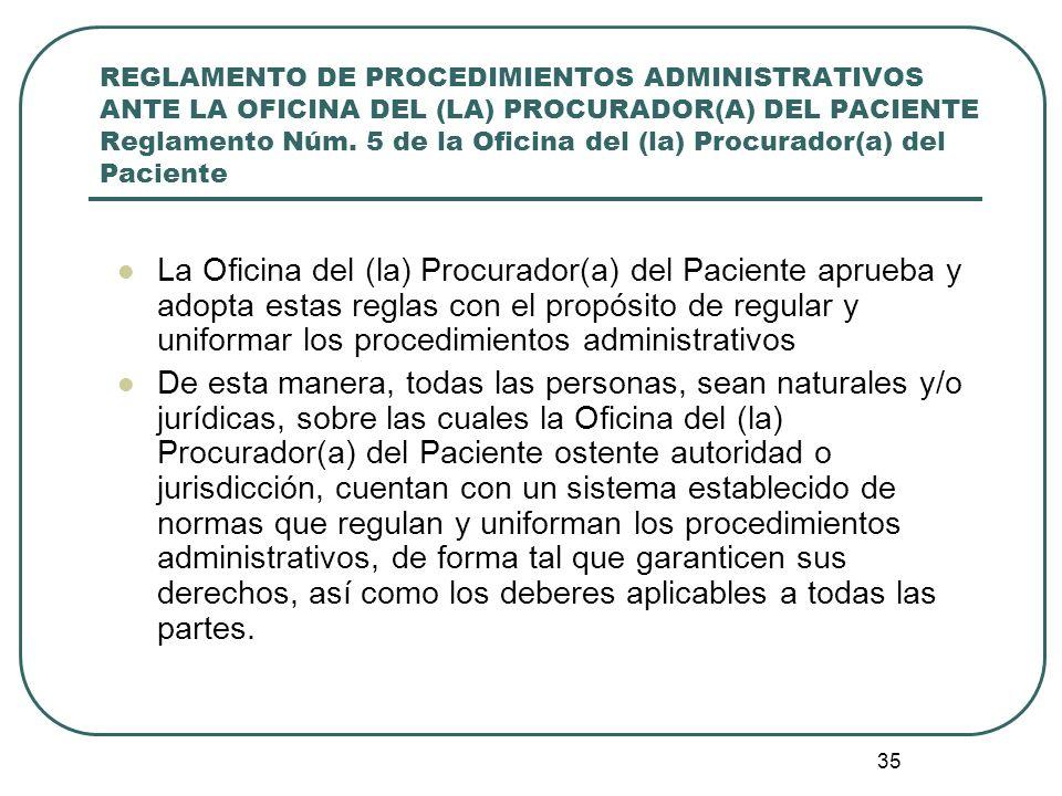REGLAMENTO DE PROCEDIMIENTOS ADMINISTRATIVOS ANTE LA OFICINA DEL (LA) PROCURADOR(A) DEL PACIENTE Reglamento Núm. 5 de la Oficina del (la) Procurador(a) del Paciente