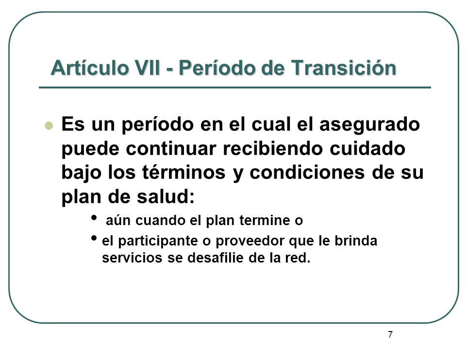 Artículo VII - Período de Transición