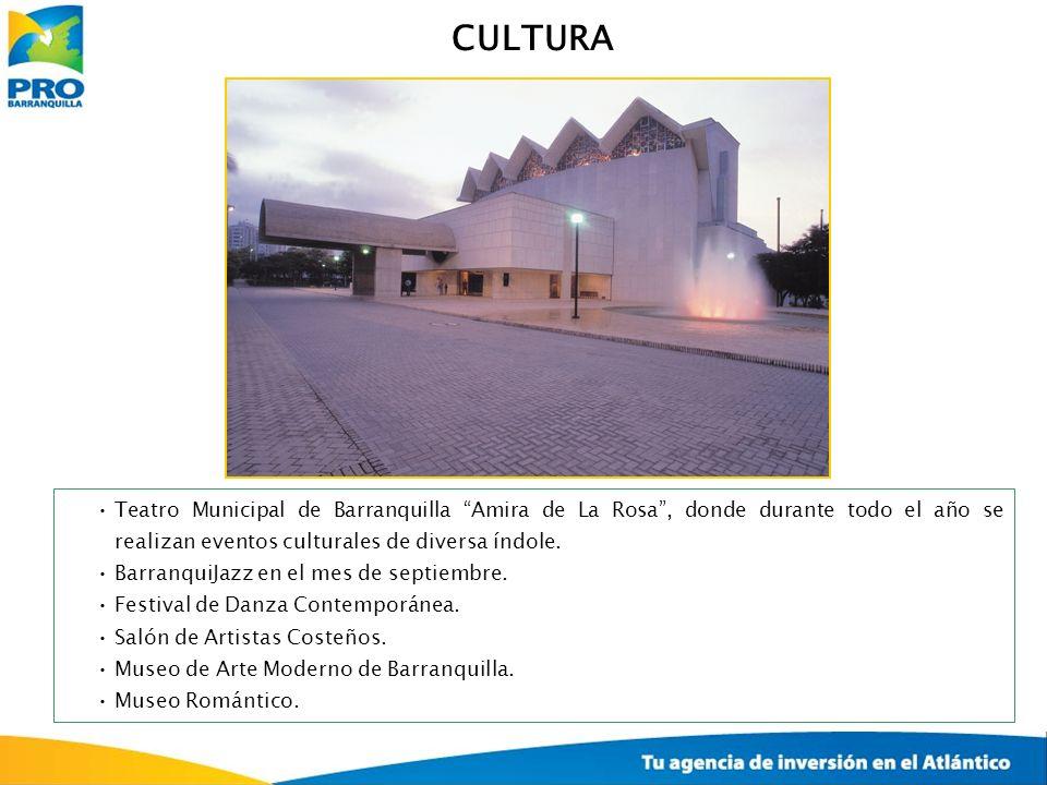 CULTURA Teatro Municipal de Barranquilla Amira de La Rosa , donde durante todo el año se realizan eventos culturales de diversa índole.