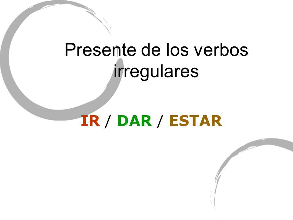 Presente de los verbos irregulares