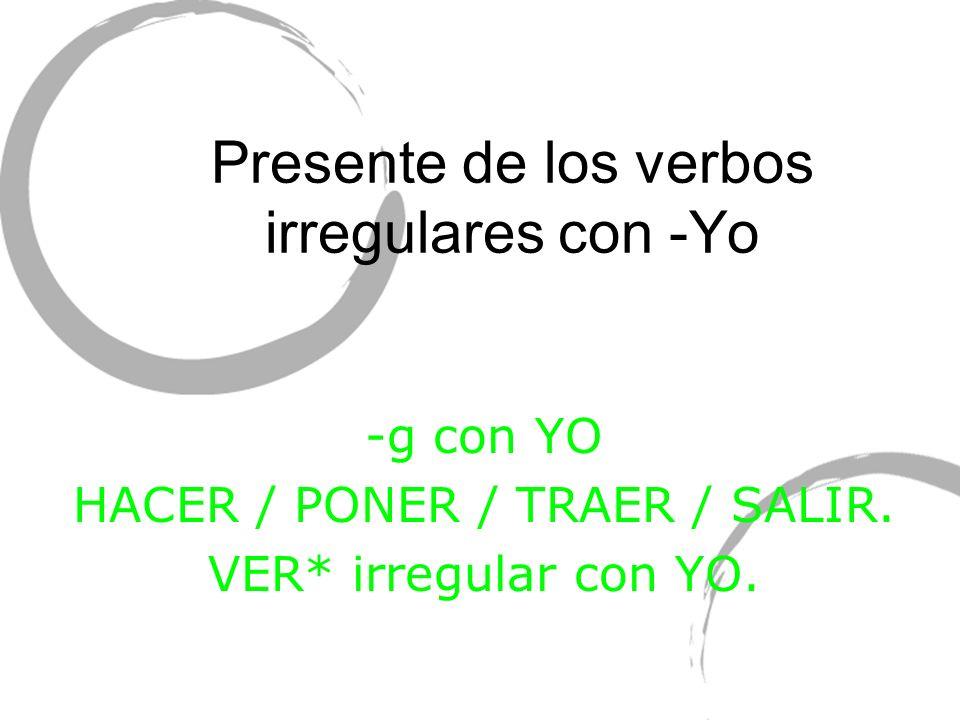 Presente de los verbos irregulares con -Yo