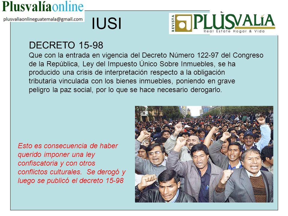 IUSI DECRETO 15-98. Que con la entrada en vigencia del Decreto Número 122-97 del Congreso.