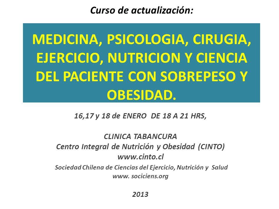 Curso de actualización: MEDICINA, PSICOLOGIA, CIRUGIA, EJERCICIO, NUTRICION Y CIENCIA DEL PACIENTE CON SOBREPESO Y OBESIDAD.