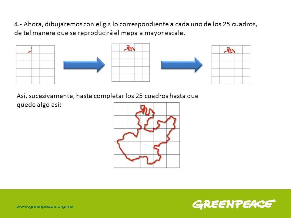 4.- Ahora, dibujaremos con el gis lo correspondiente a cada uno de los 25 cuadros, de tal manera que se reproducirá el mapa a mayor escala.
