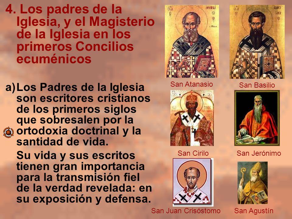 4. Los padres de la Iglesia, y el Magisterio de la Iglesia en los primeros Concilios ecuménicos