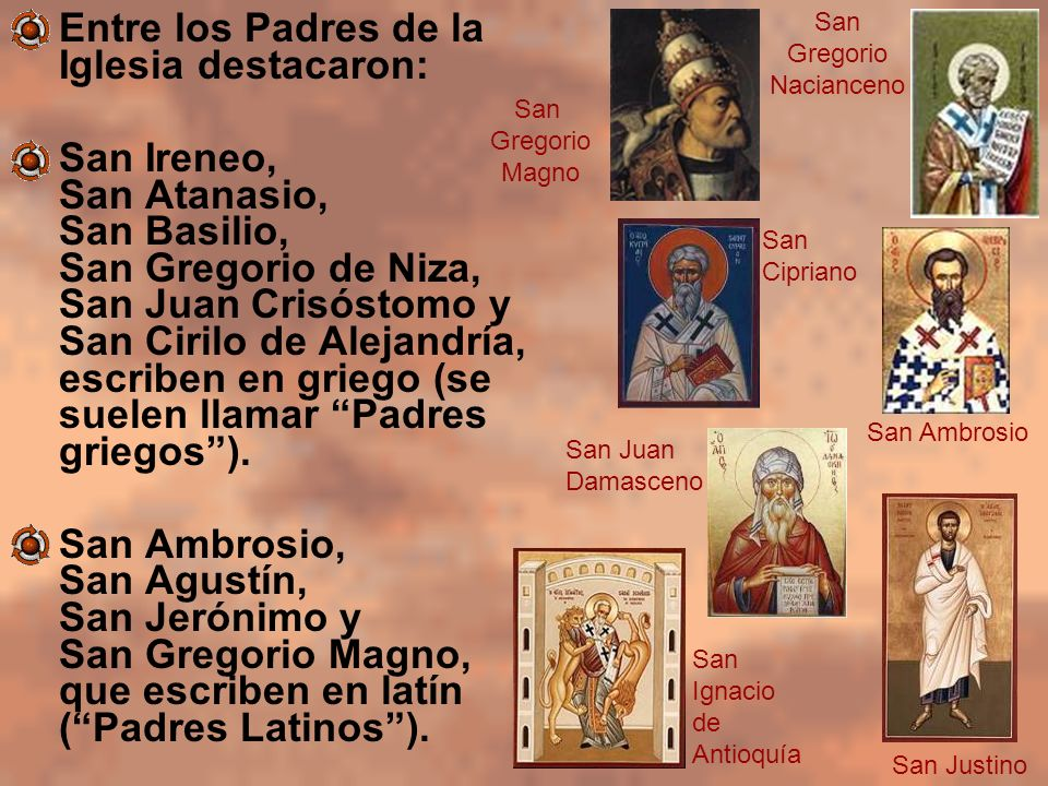 Entre los Padres de la Iglesia destacaron: