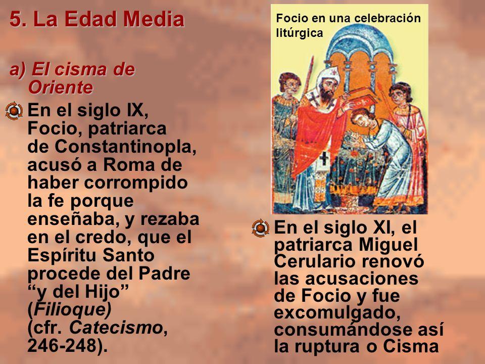 5. La Edad Media a) El cisma de Oriente
