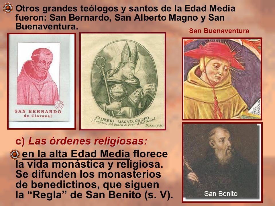 c) Las órdenes religiosas: