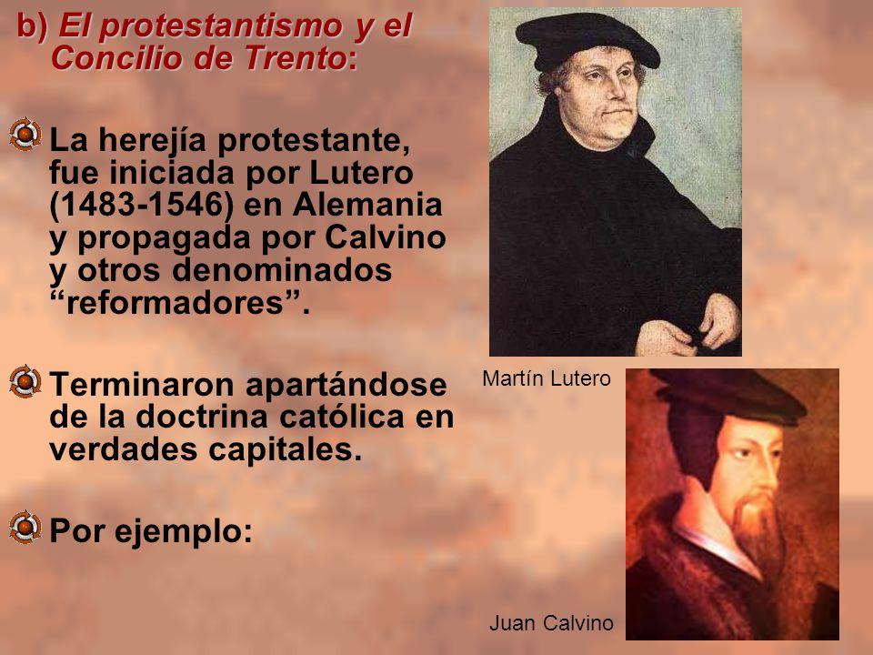b) El protestantismo y el Concilio de Trento: