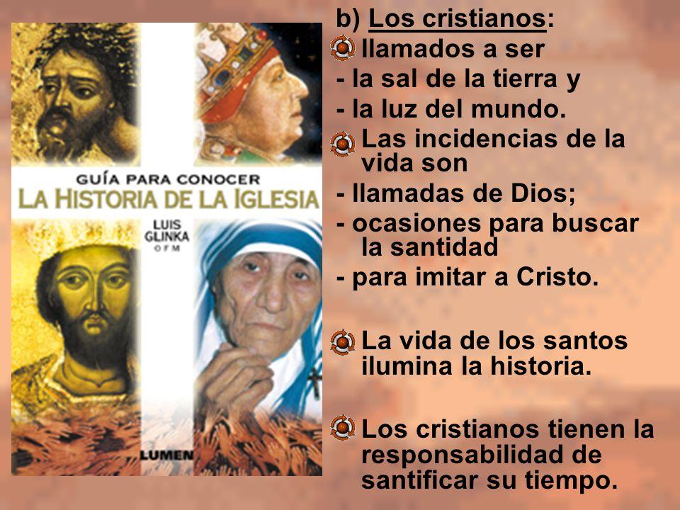 b) Los cristianos:llamados a ser. - la sal de la tierra y. - la luz del mundo. Las incidencias de la vida son.
