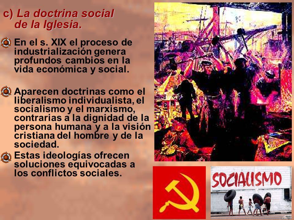 c) La doctrina social de la Iglesia.