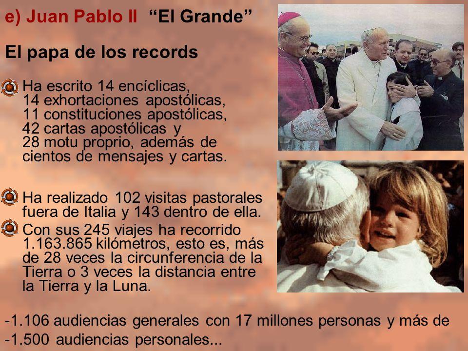 e) Juan Pablo II El Grande El papa de los records