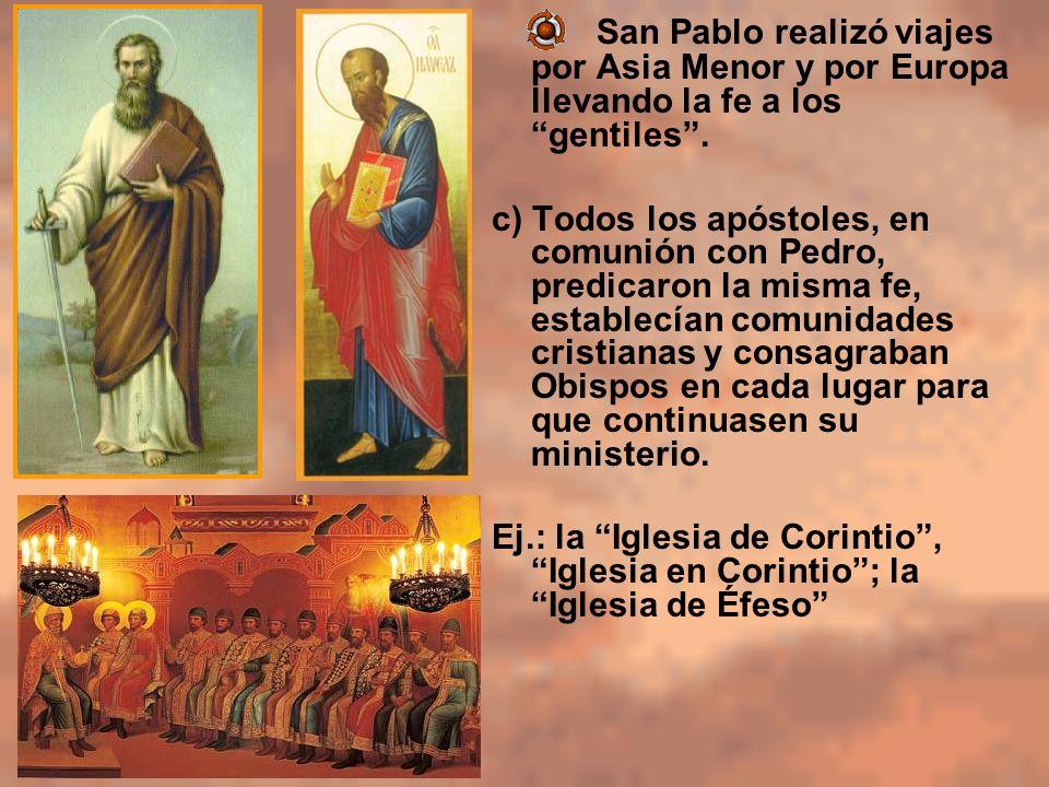 San Pablo realizó viajes por Asia Menor y por Europa llevando la fe a los gentiles .