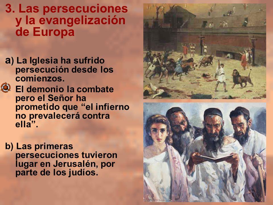 3. Las persecuciones y la evangelización de Europa