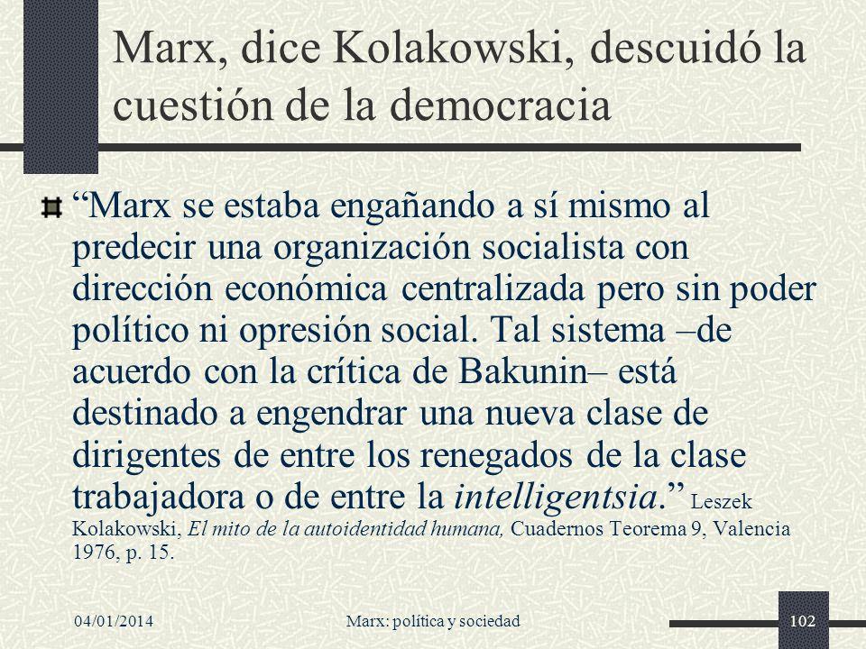 Marx, dice Kolakowski, descuidó la cuestión de la democracia