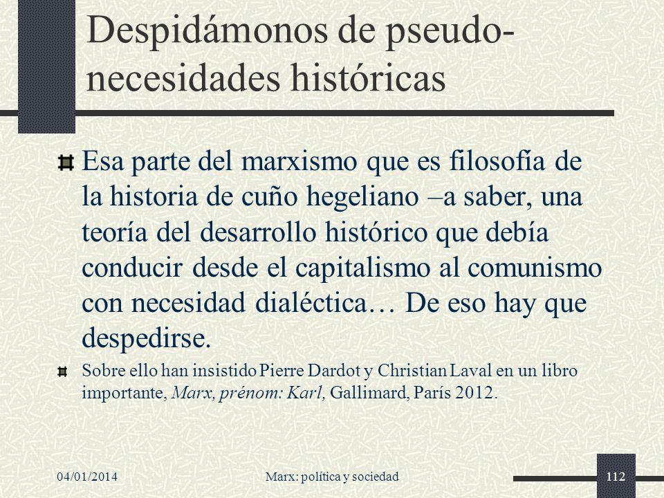 Despidámonos de pseudo- necesidades históricas