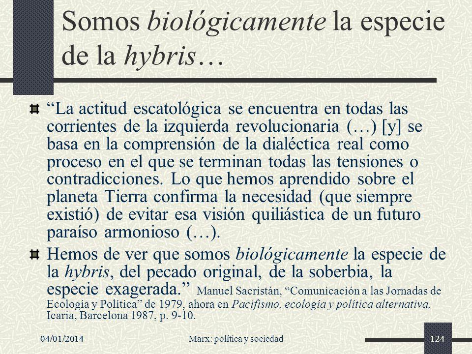 Somos biológicamente la especie de la hybris…