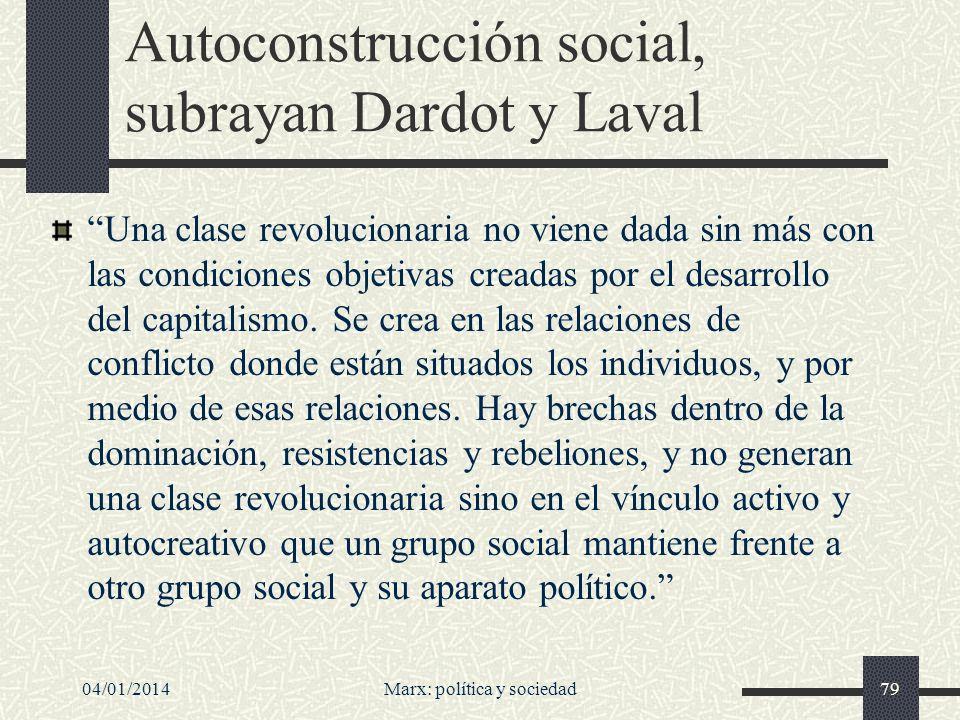 Autoconstrucción social, subrayan Dardot y Laval