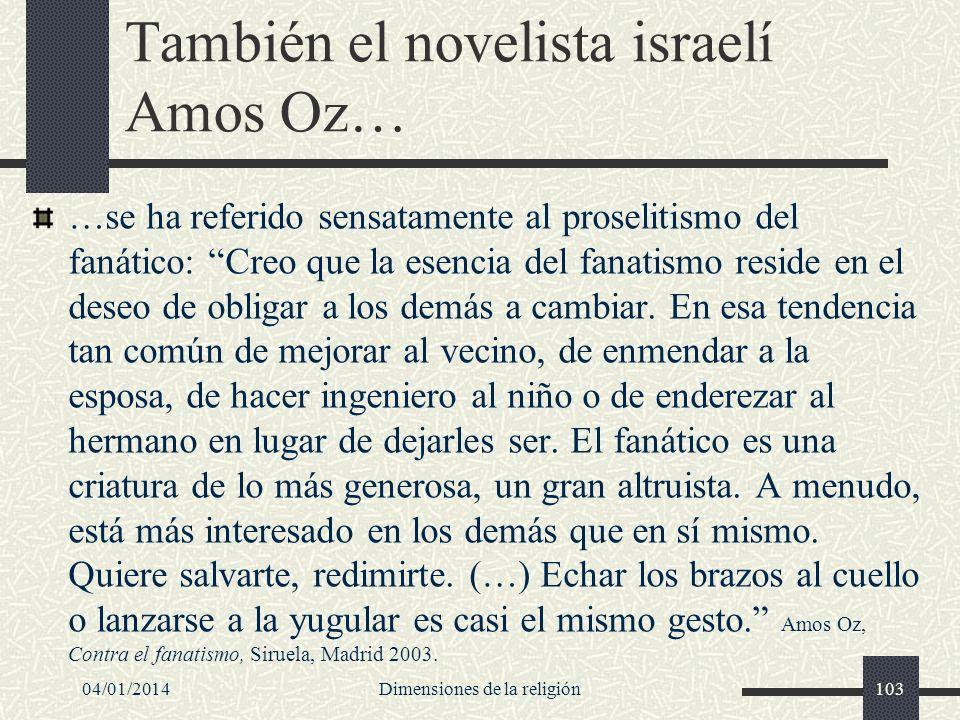 También el novelista israelí Amos Oz…