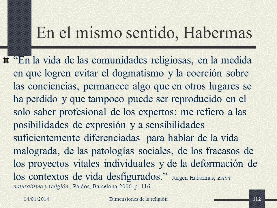 En el mismo sentido, Habermas