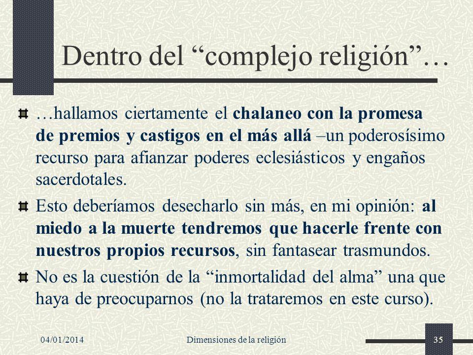 Dentro del complejo religión …