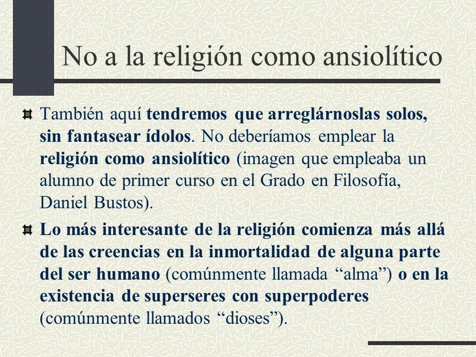 No a la religión como ansiolítico