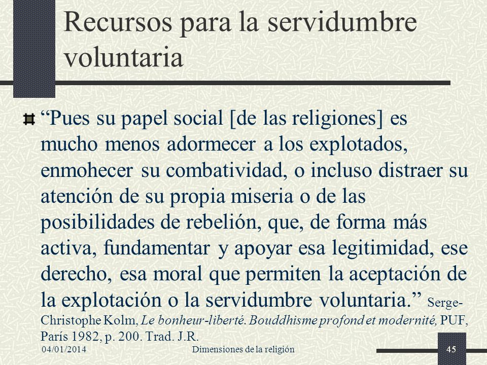 Recursos para la servidumbre voluntaria