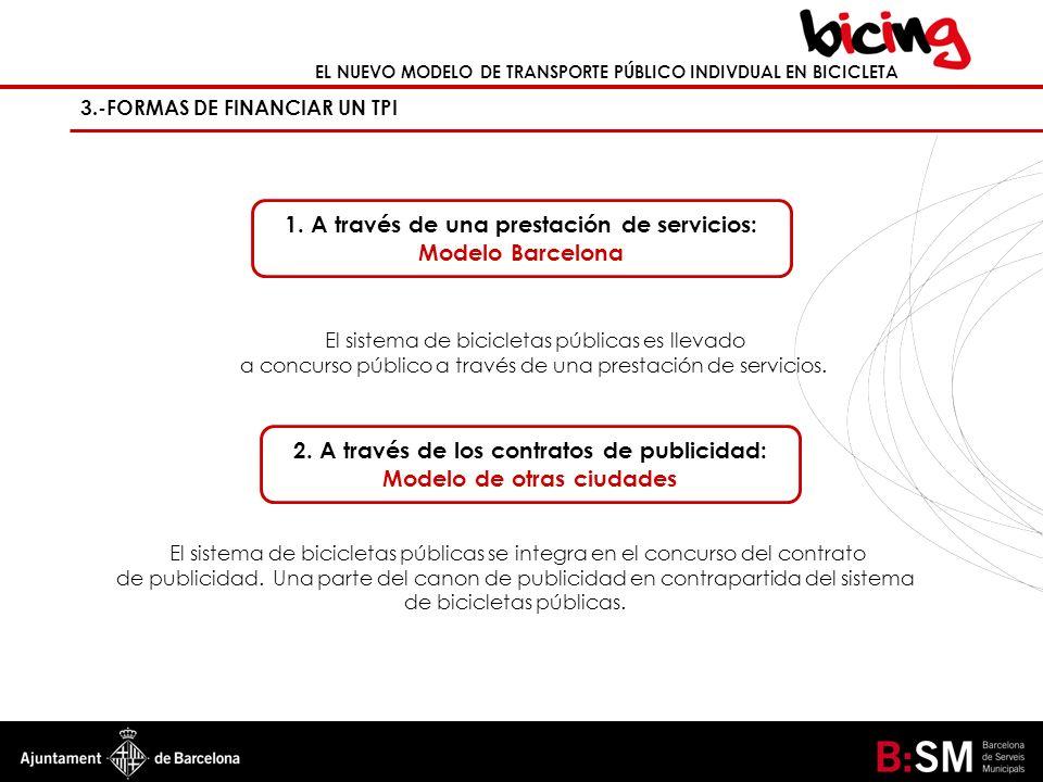 1. A través de una prestación de servicios: Modelo Barcelona