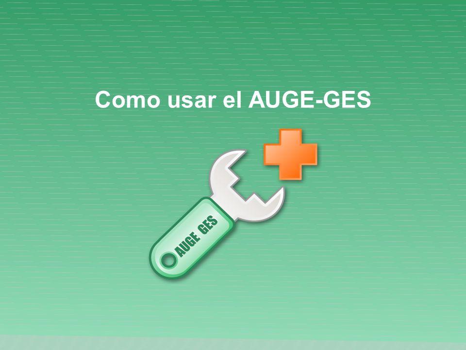 Como usar el AUGE-GES Como usar el AUGE GES