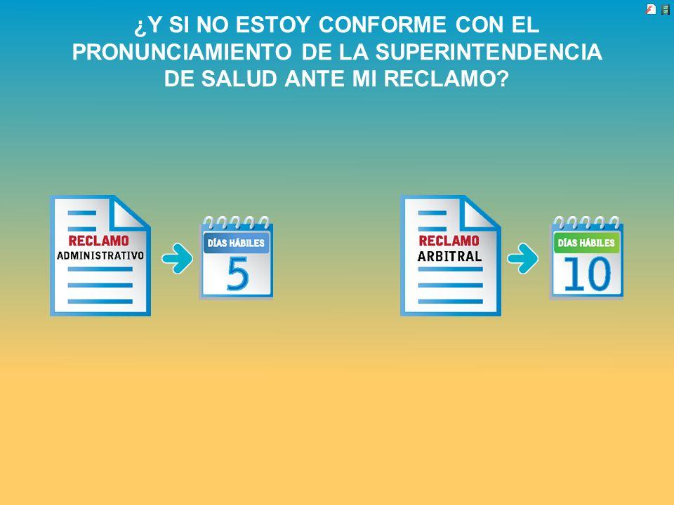¿Y SI NO ESTOY CONFORME CON EL PRONUNCIAMIENTO DE LA SUPERINTENDENCIA DE SALUD ANTE MI RECLAMO