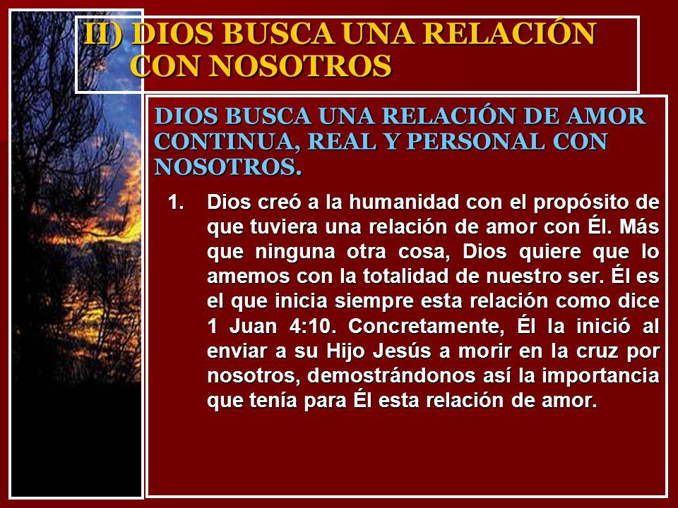 II) DIOS BUSCA UNA RELACIÓN CON NOSOTROS