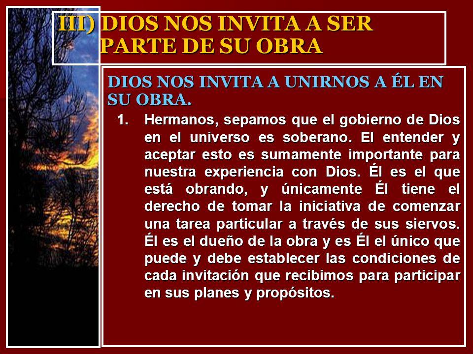 III) DIOS NOS INVITA A SER PARTE DE SU OBRA