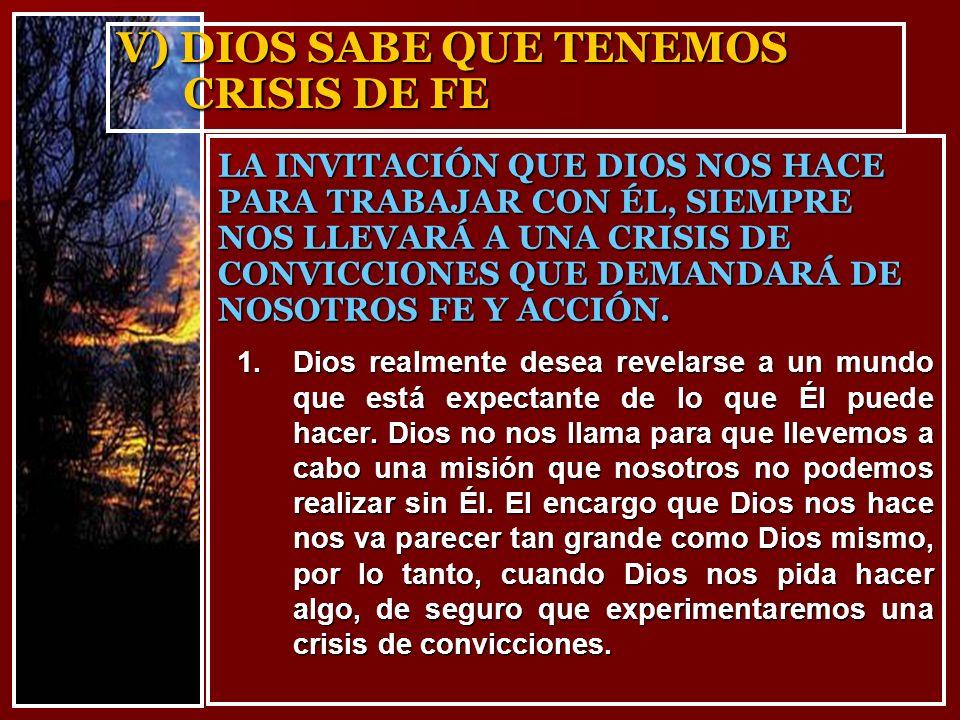 V) DIOS SABE QUE TENEMOS CRISIS DE FE