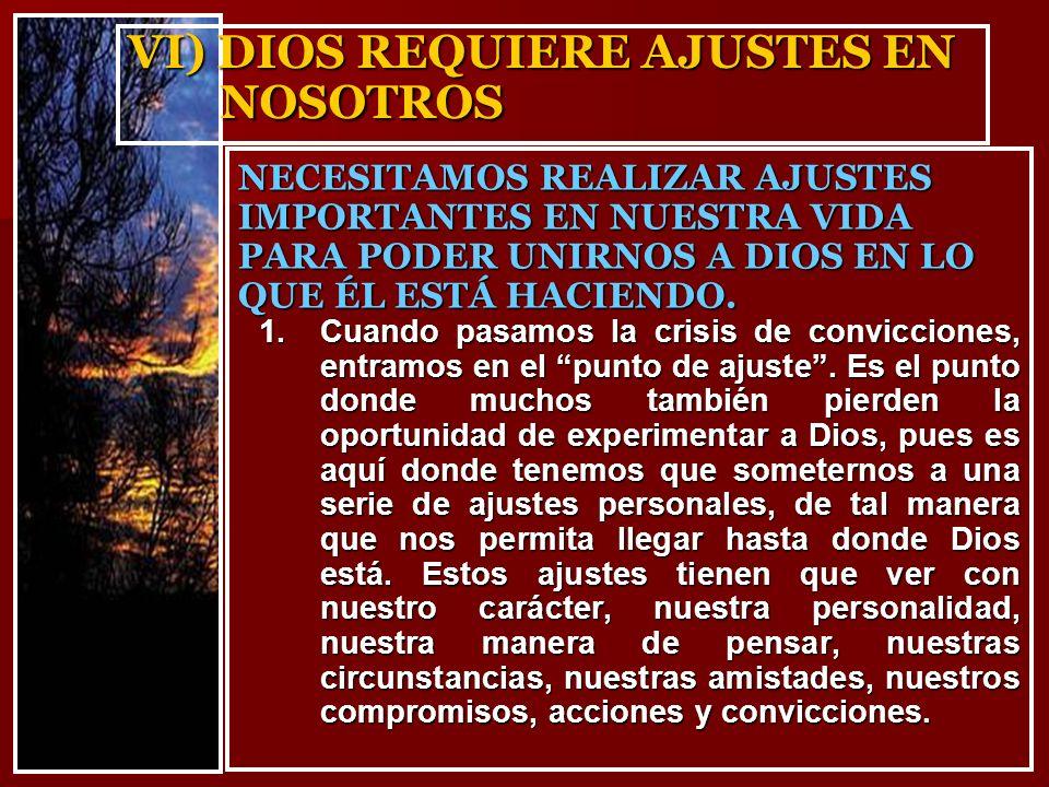 VI) DIOS REQUIERE AJUSTES EN NOSOTROS