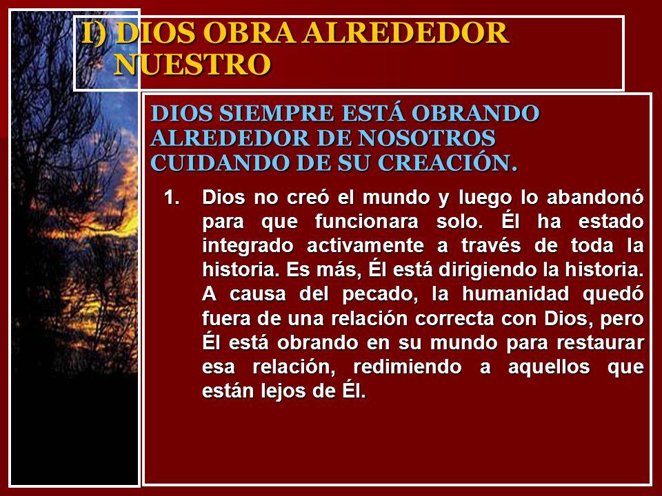 I) DIOS OBRA ALREDEDOR NUESTRO