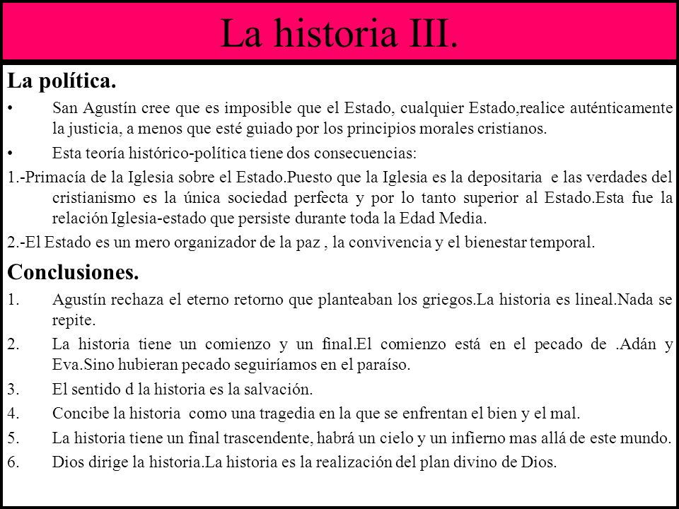 La historia III. La política. Conclusiones.