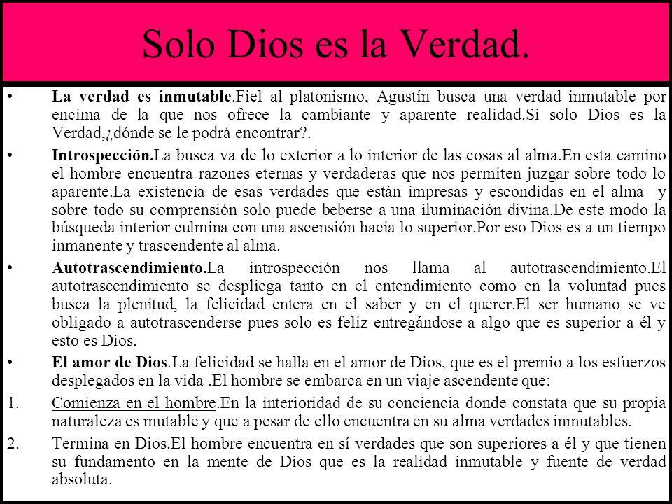 Solo Dios es la Verdad.