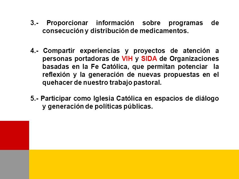 3.- Proporcionar información sobre programas de consecución y distribución de medicamentos.