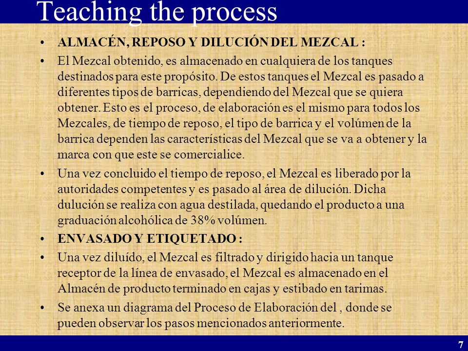 Teaching the process ALMACÉN, REPOSO Y DILUCIÓN DEL MEZCAL :