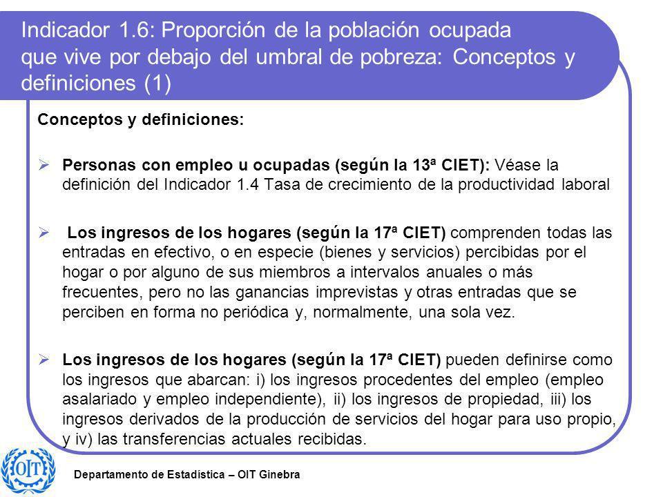 Indicador 1.6: Proporción de la población ocupada que vive por debajo del umbral de pobreza: Conceptos y definiciones (1)