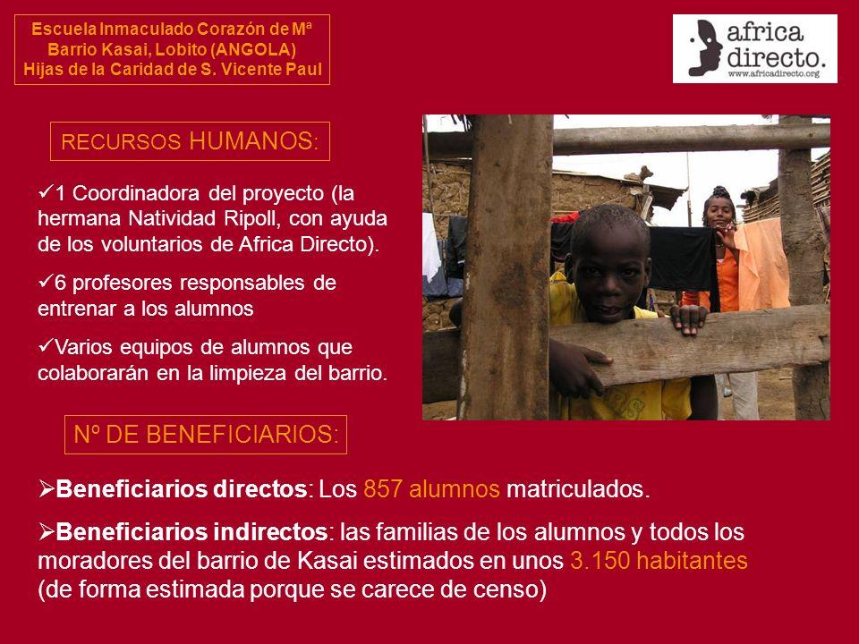 Beneficiarios directos: Los 857 alumnos matriculados.