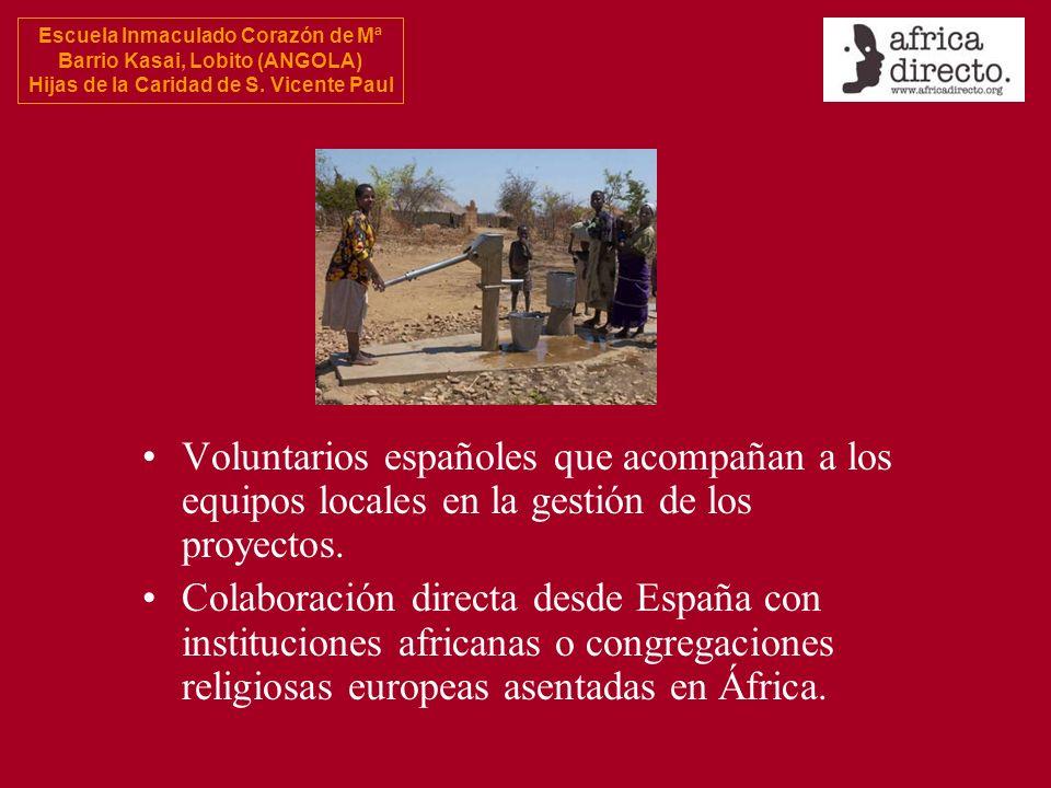 Voluntarios españoles que acompañan a los equipos locales en la gestión de los proyectos.