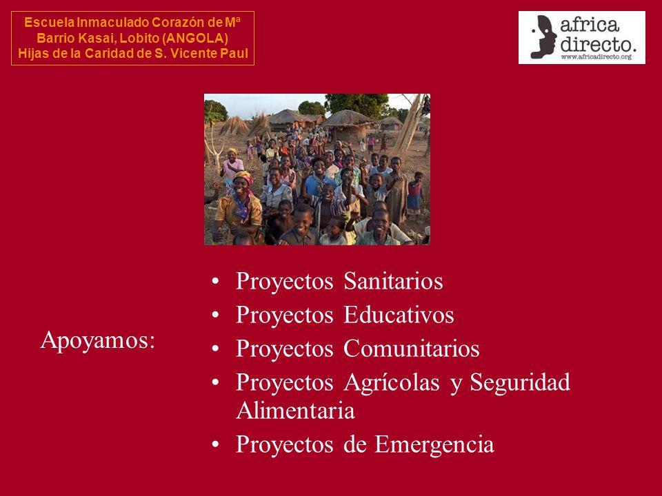 Proyectos SanitariosProyectos Educativos. Proyectos Comunitarios. Proyectos Agrícolas y Seguridad Alimentaria.