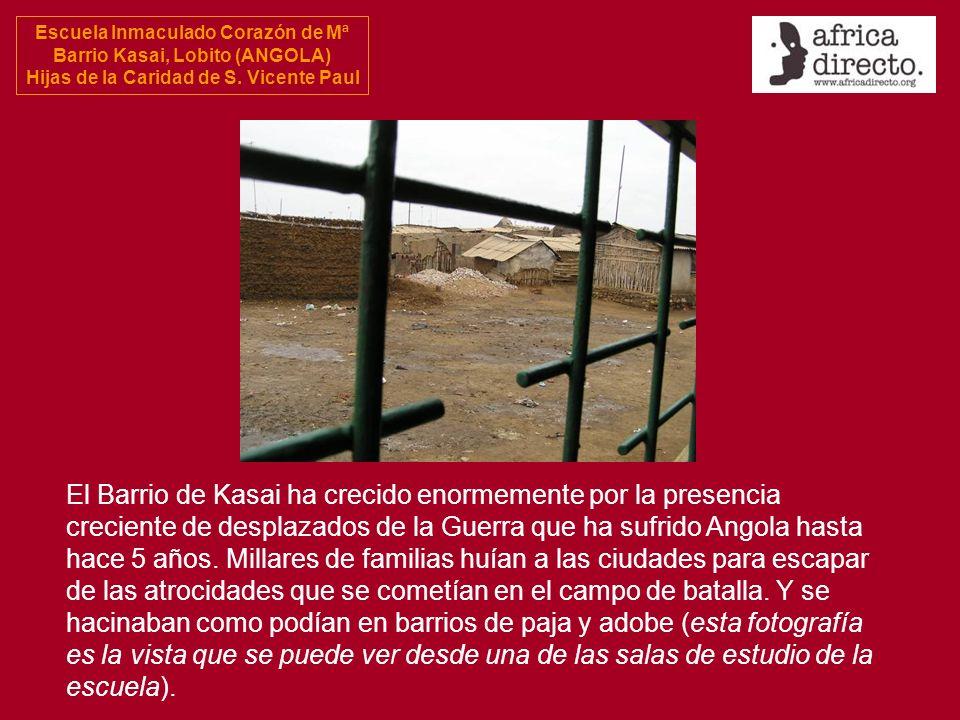 El Barrio de Kasai ha crecido enormemente por la presencia creciente de desplazados de la Guerra que ha sufrido Angola hasta hace 5 años.